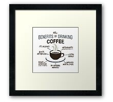 Benefits of Coffee Framed Print