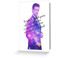 11th Doctor quotey quote Greeting Card