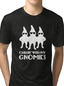 Chillin' With My Gnomies Tri-blend T-Shirt