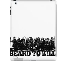 Beard To Kill! iPad Case/Skin