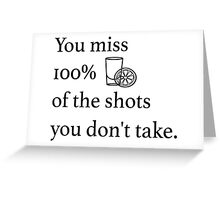 Shots! Shots! Shots! Greeting Card