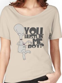 """You hustlin' me boy?"" - Rodger the Alien Women's Relaxed Fit T-Shirt"