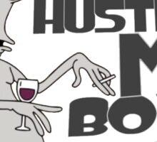 """You hustlin' me boy?"" - Rodger the Alien Sticker"