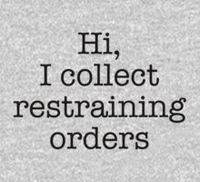 Hi, I Collect Restraining Orders by AmazingVision