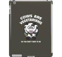 Cows Are Vegetarians So You Don't Have To Be iPad Case/Skin