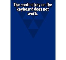 The control key on the keyboard does not work.  Photographic Print