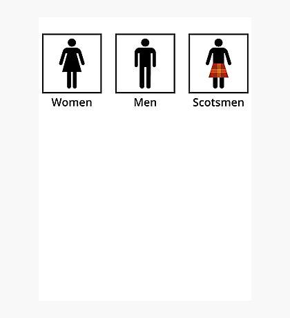Women, Men, Scotsmen Humorous Toilet Signs Photographic Print
