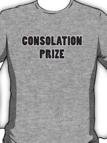 Consolation Prize T-Shirt