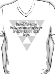 The difference between men and boys is the price of their toys. T-Shirt