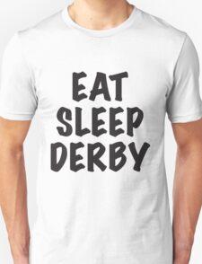 Eat Sleep Derby T-Shirt