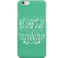 """""""If Given The Proper Reading Material"""" - Throne of Glass iPhone Case/Skin"""
