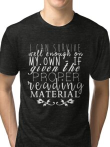 """If Given The Proper Reading Material"" - Throne of Glass Tri-blend T-Shirt"