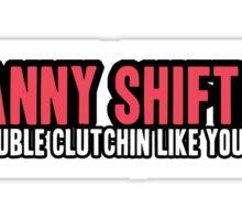 Granny shiftin - 3 Sticker
