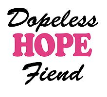Dopeless Hope Fiend - Pink by RecoveryGift
