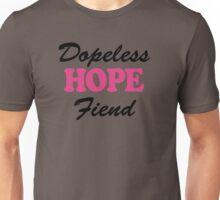 Dopeless Hope Fiend - Pink Unisex T-Shirt