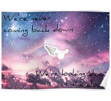 We're never coming back down. Poster