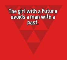 The girl with a future avoids a man with a past. T-Shirt