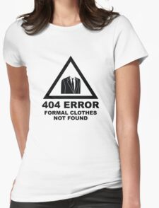 404 Error Formal Clothes Not Found Womens Fitted T-Shirt