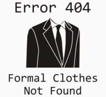 Error 404 Formal Clothes Not Found by AmazingVision