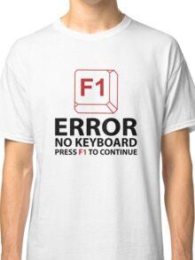 Error No Keyboard Press F1 To Continue Classic T-Shirt