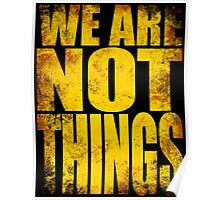 WE ARE NOT THINGS! Poster
