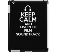 Keep calm and listen to Film soundtrack iPad Case/Skin