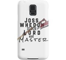 Joss Whedon Is Our Lord And Masters Samsung Galaxy Case/Skin