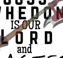 Joss Whedon Is Our Lord And Masters Sticker