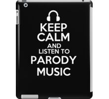 Keep calm and listen to Parody music iPad Case/Skin