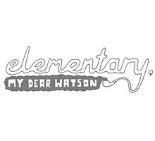 Elementary, My Dear Watson Photographic Print