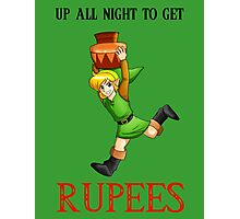 Up All Night To Get Rupees Photographic Print