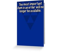 The most important item in an order will no longer be available. Greeting Card
