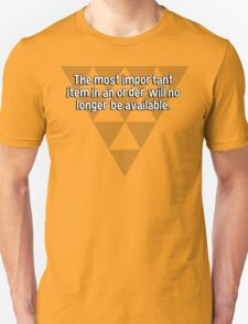 The most important item in an order will no longer be available. T-Shirt