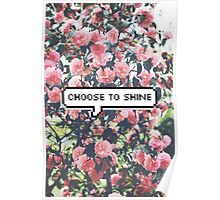 Cute flowers- choose to shine Poster