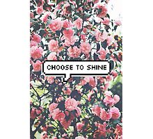 Cute flowers- choose to shine Photographic Print