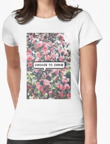 Cute flowers- choose to shine Womens Fitted T-Shirt