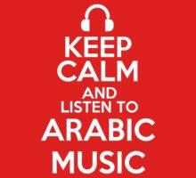 Keep calm and listen to Arabic music by mjones7778