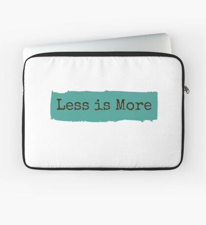 Less is More Laptop Sleeve