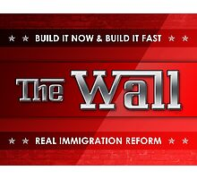Build The Wall Photographic Print