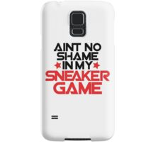 Aint No Shame In My Sneaker Game Samsung Galaxy Case/Skin