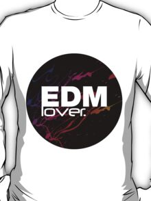 EDM (Electronic Dance Music) Lover. T-Shirt