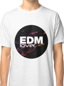 EDM (Electronic Dance Music) Lover. Classic T-Shirt