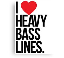 I Love Heavy Basslines. (White) Canvas Print