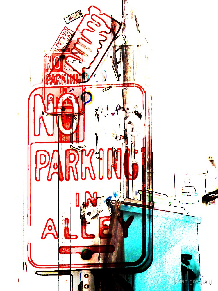 no parking in alley by brian gregory