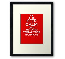 Keep calm and listen to Twelve-tone technique Framed Print