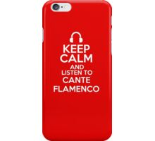 Keep calm and listen to Cante flamenco iPhone Case/Skin