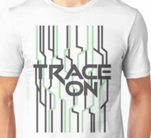 TRACE ON (white background) Unisex T-Shirt