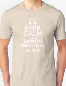 Keep calm and listen to Christmas music T-Shirt