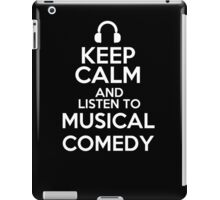 Keep calm and listen to Musical comedy iPad Case/Skin