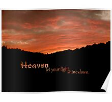 Heaven let your light shine down Poster